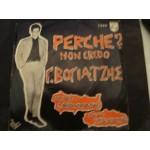 Γιάννης Βογιατζής, Γιώργου Θεοδοσιάδη, Ρεττη . Ζαλοκώστα, Κ. Καπνίσης – Perche ? / Non Credo  / Vogiatzis Giorgos Theodosiadis