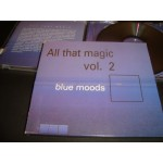 All that magic vol 2 / Blue Moods