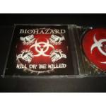 Biohazard - Kill or be Killed