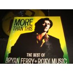 Bryan Ferry + Roxy Music - More than this / Best of
