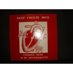 Deep Freeze Mice - Teenage Head in my Refrigerator