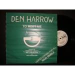 Den Harrow - to meet me