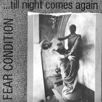 Fear Condition  -  'Till Night Comes Again