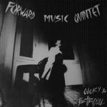 Forward Music Quintet - Glory & Betrayal