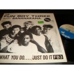 Fun Boy Three with Bananarama - T' aint what you do.. / Just Do