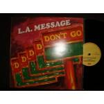 L.A.Message  / D-D-D-D Don't Go