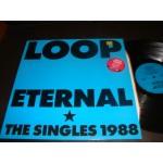 Loop - Eternal (The Singles 1988 }