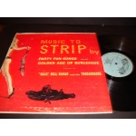 """Bald"" Bill Hagan And His Trocaderons – Music To Strip By"